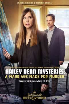 Расследование Хейли Дин: Брак ради убийства / Hailey Dean Mystery: A Marriage Made for Murder (2018)